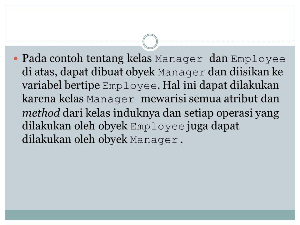 Dalam contoh di atas, method menerima variabel referensi ( e ) bertipe Employee.