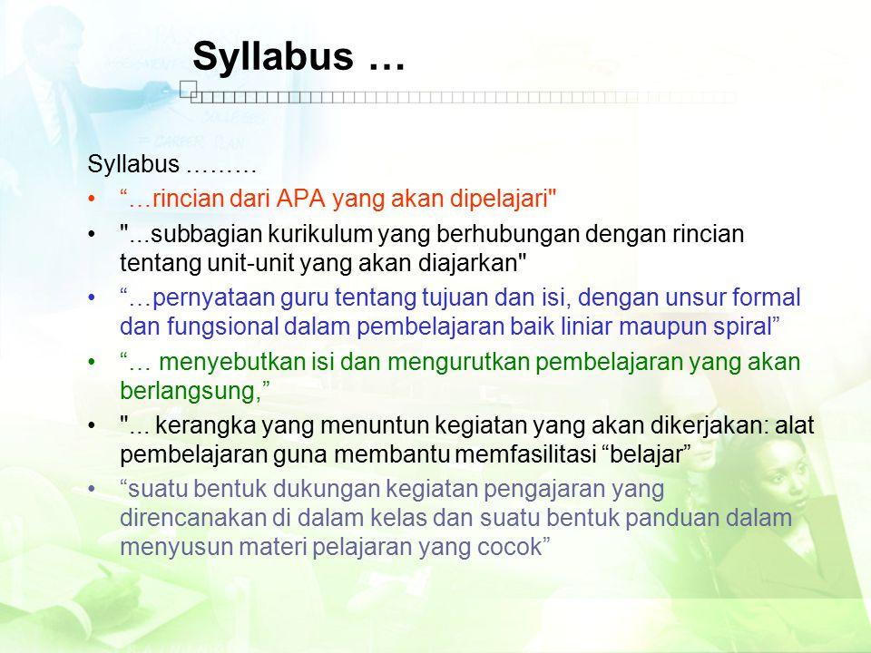 Syllabus … Apa yang perlu diketahui pelajar, dan apa yang dapat dikerjakan pelajar dengan pengetahuan itu.
