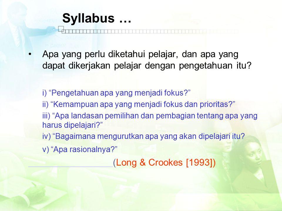 """Syllabus … Apa yang perlu diketahui pelajar, dan apa yang dapat dikerjakan pelajar dengan pengetahuan itu? i) """"Pengetahuan apa yang menjadi fokus?"""" ii"""