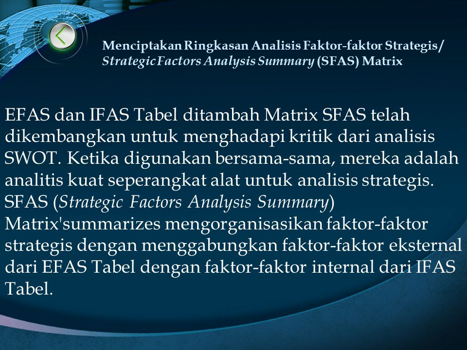 Menciptakan Ringkasan Analisis Faktor-faktor Strategis / Strategic Factors Analysis Summary (SFAS) Matrix EFAS dan IFAS Tabel ditambah Matrix SFAS tel