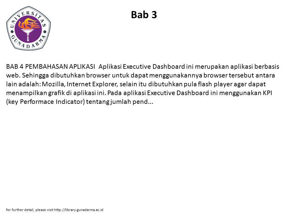 Bab 4 BAB 5 PENUTUP 5.1 Kesimpulan Pada pembuatan aplikasi executive dashboard dapat menyajikan informasi total pendapatan dan total pengunjung dalam periode harian, bulanan maupun tahunan untuk setiap unit usaha yang ada pada PT.Pembangunan Jaya Ancol secara real time.