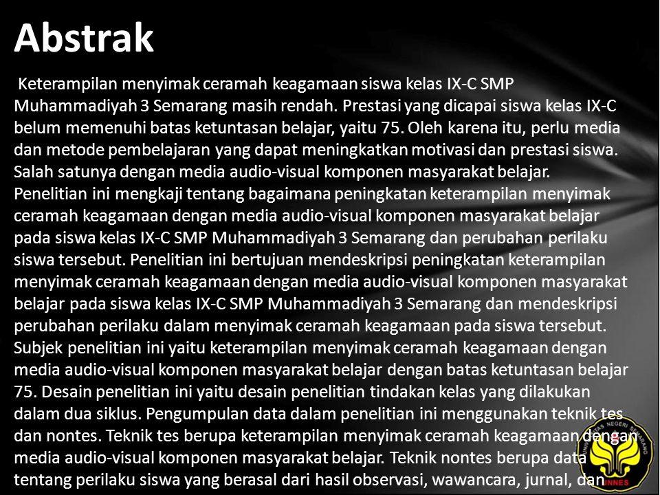 Abstrak Keterampilan menyimak ceramah keagamaan siswa kelas IX-C SMP Muhammadiyah 3 Semarang masih rendah.