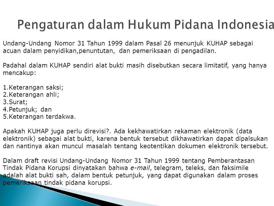 Undang-Undang Nomor 31 Tahun 1999 dalam Pasal 26 menunjuk KUHAP sebagai acuan dalam penyidikan,penuntutan, dan pemeriksaan di pengadilan.