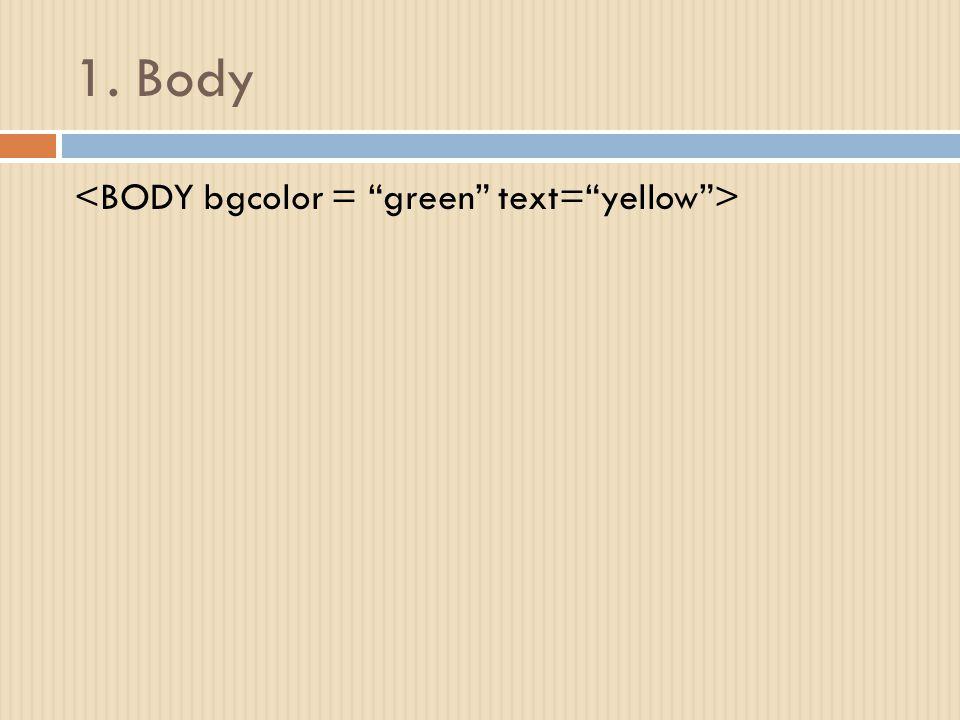 1. Body