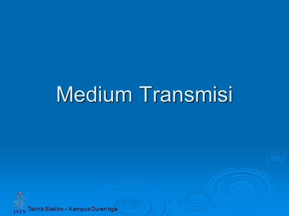 Teknik Elektro – Kampus Duren tiga Medium Transmisi