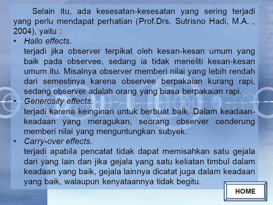 Selain itu, ada kesesatan-kesesatan yang sering terjadi yang perlu mendapat perhatian (Prof.Drs.