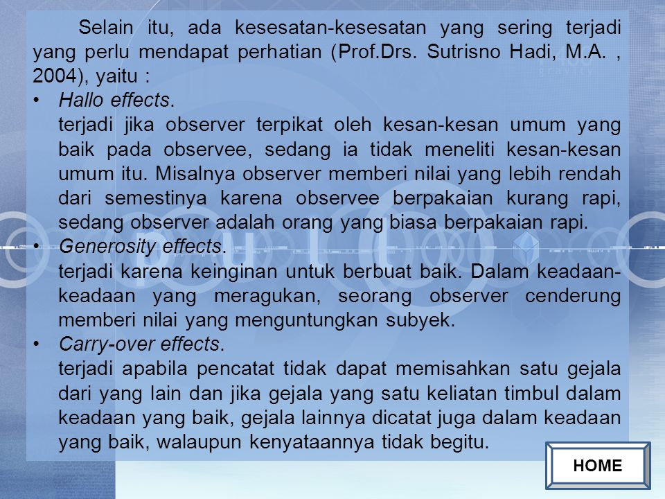 Selain itu, ada kesesatan-kesesatan yang sering terjadi yang perlu mendapat perhatian (Prof.Drs. Sutrisno Hadi, M.A., 2004), yaitu : Hallo effects. te