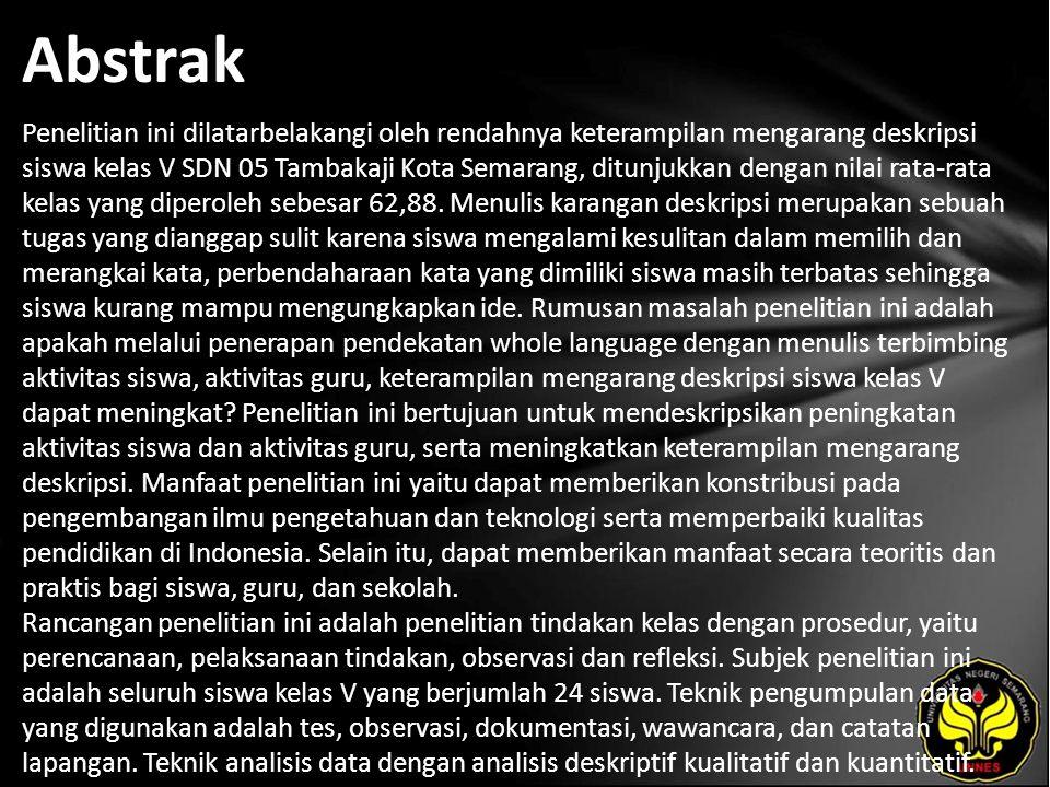 Abstrak Penelitian ini dilatarbelakangi oleh rendahnya keterampilan mengarang deskripsi siswa kelas V SDN 05 Tambakaji Kota Semarang, ditunjukkan dengan nilai rata-rata kelas yang diperoleh sebesar 62,88.