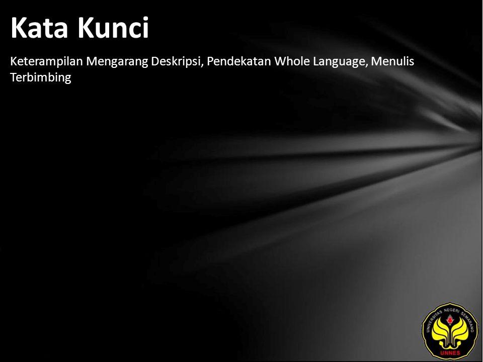 Kata Kunci Keterampilan Mengarang Deskripsi, Pendekatan Whole Language, Menulis Terbimbing