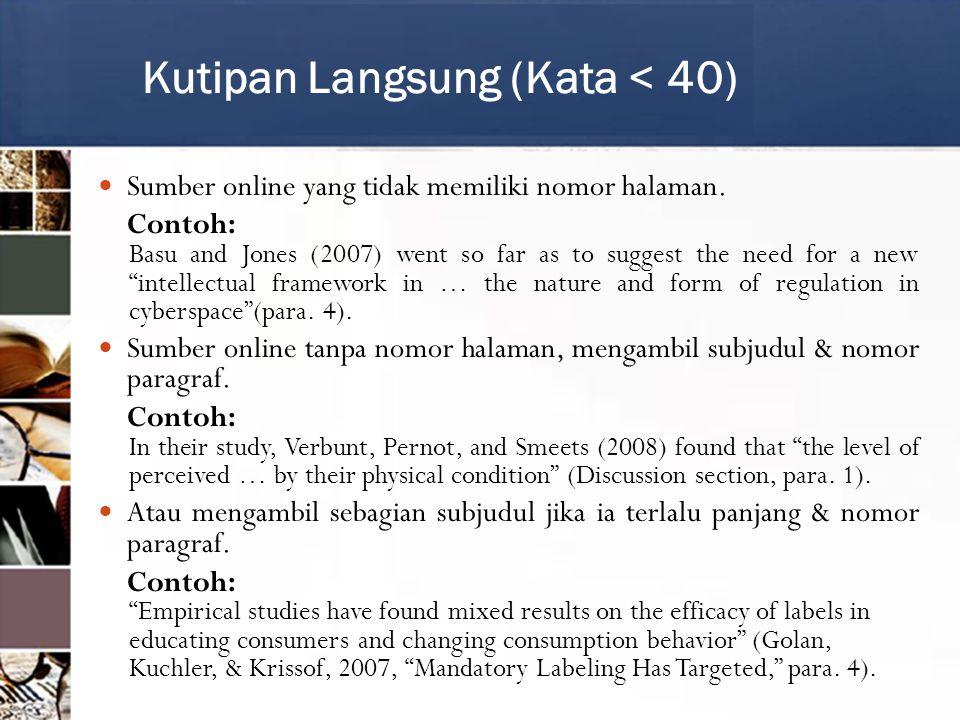 Kutipan Langsung (Kata < 40) Sumber online yang tidak memiliki nomor halaman.