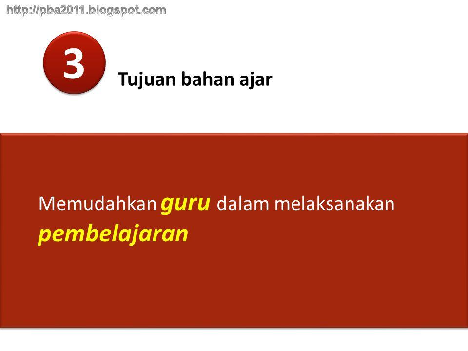 3 3 Tujuan bahan ajar Memudahkan guru dalam melaksanakan pembelajaran