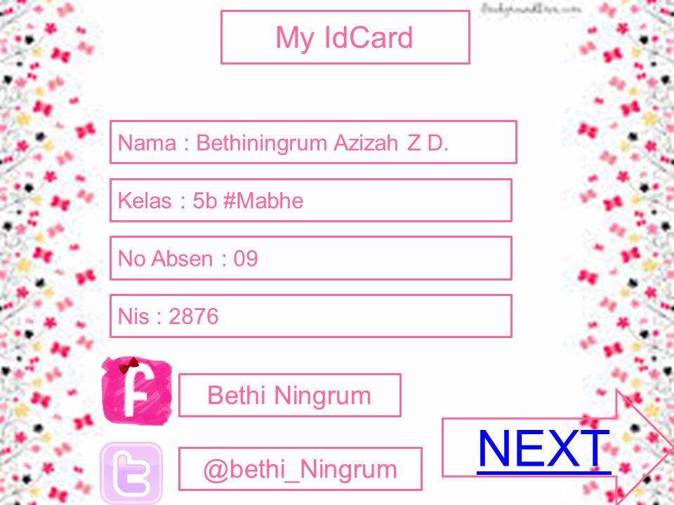 My IdCard Nama : Bethiningrum Azizah Z D.