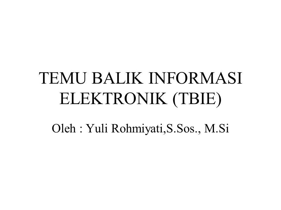 TEMU BALIK INFORMASI ELEKTRONIK (TBIE) Oleh : Yuli Rohmiyati,S.Sos., M.Si