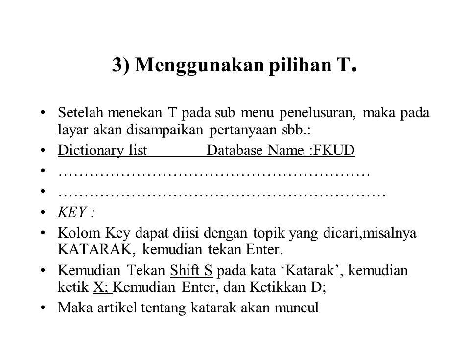 3) Menggunakan pilihan T.