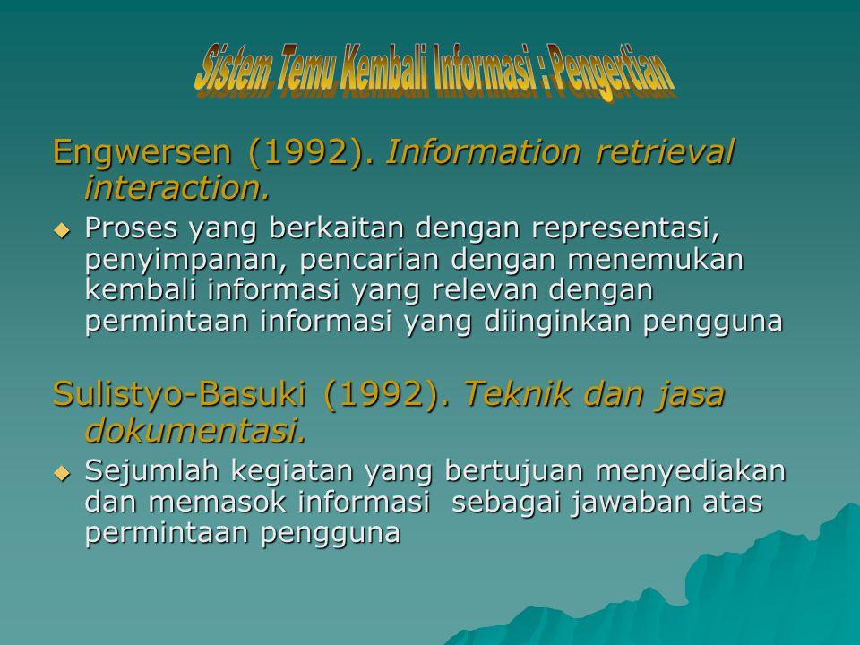 Engwersen (1992).Information retrieval interaction.