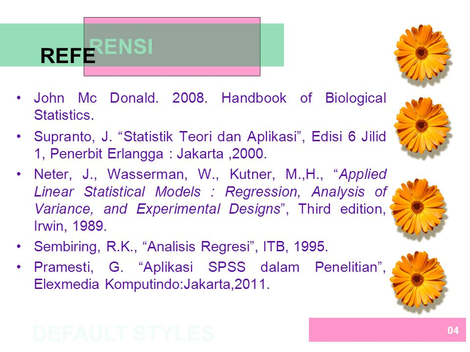 John Mc Donald.2008. Handbook of Biological Statistics.