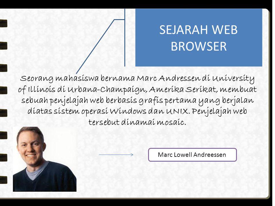 Web Browser adalah suatu program atau software yang digunakan untuk menjelajahi internet atau untuk mencari informasi dari suatu web yang ada di dunia