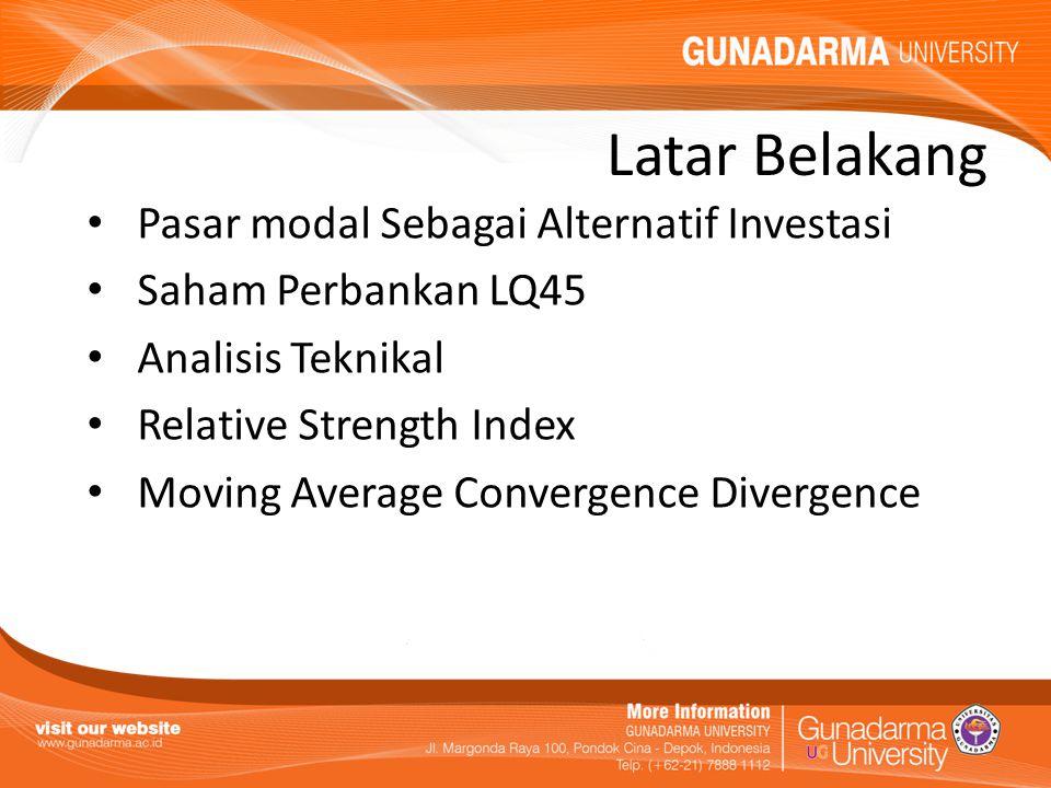 Rumusan Masalah 1.Kapan waktu yang tepat bagi investor untuk melakukan pengambilan keputusan beli (Buy) dan jual (Sell) dengan menggunakan indikator Relative Strenght Index dalam investasi saham pada industri perbankan yang termasuk dalam LQ45 .