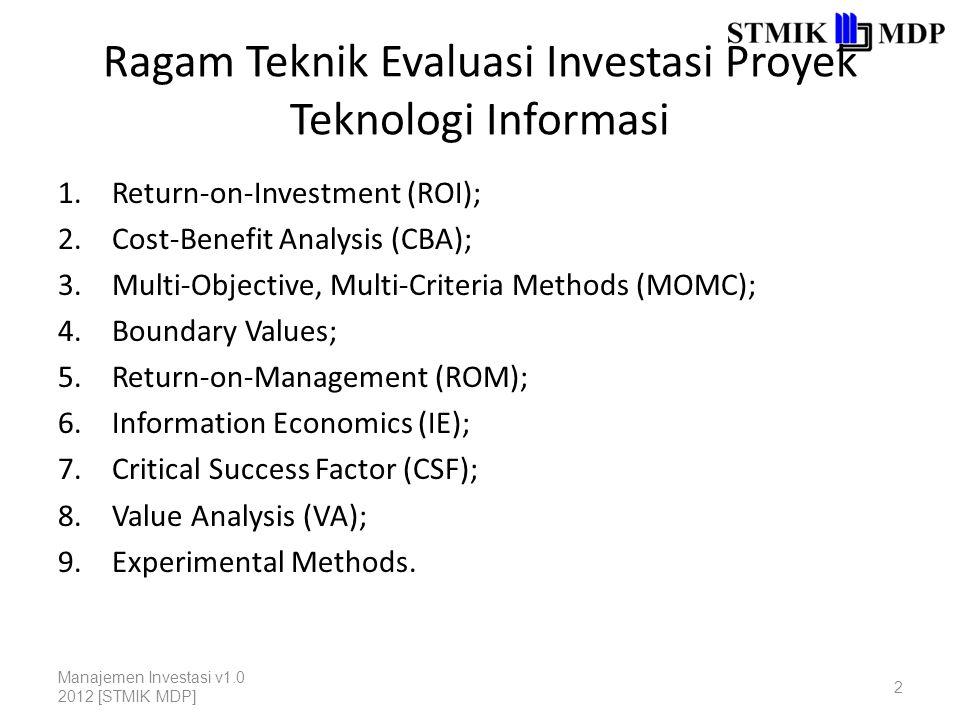 1.Return-on-Investment (ROI) Pendekatan ROI ini terdiri dari sejumlah teknik pendekatan formal.