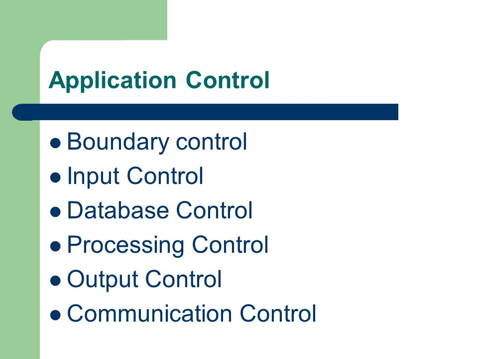Application Control Boundary control Input Control Database Control Processing Control Output Control Communication Control