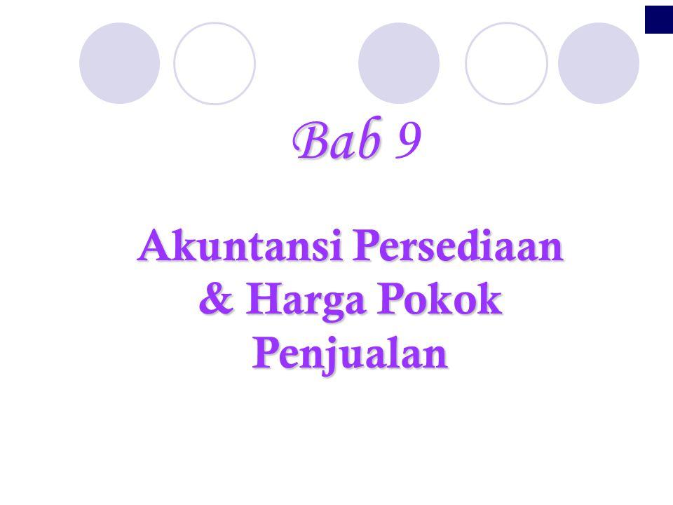 Akuntansi Persediaan & Harga Pokok Penjualan Bab Bab 9