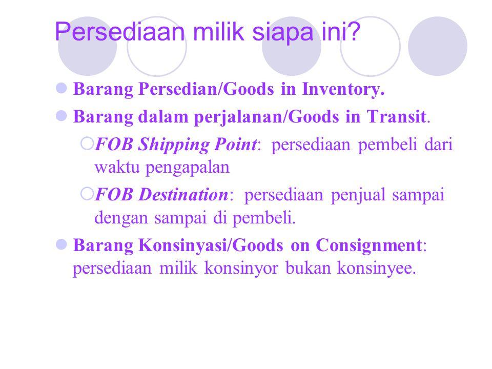 Persediaan milik siapa ini.Barang Persedian/Goods in Inventory.