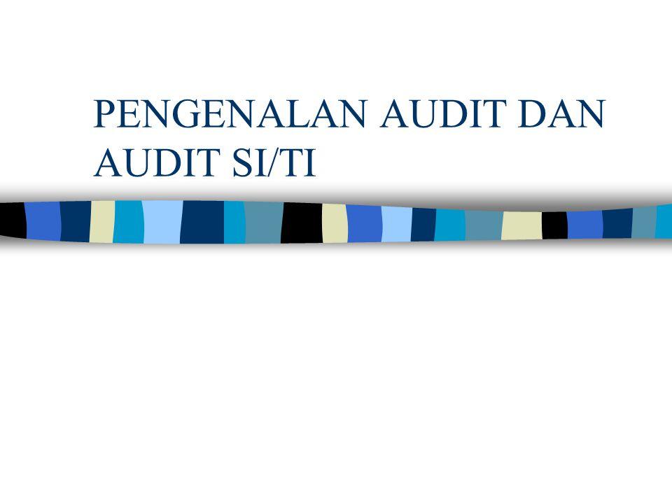 Tinjauan Umum dan Perkembangannya Audit – dari bahasa latin – audiere (hear) Memiliki makna hearing about the accounts' balance oleh pihak ke tiga Disebutkan sebagai salah satu the old profession in the world Berkembang menjadi bidang audit yang lain: Audit internal Audit teknologi informasi