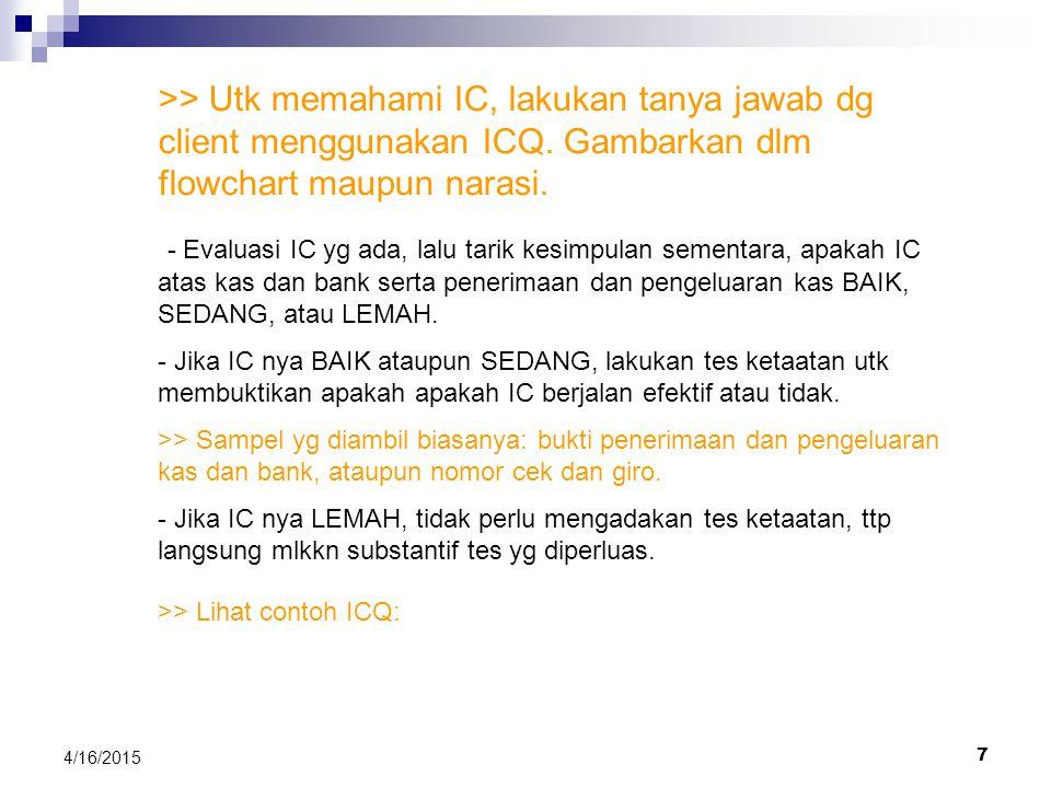 7 4/16/2015 >> Utk memahami IC, lakukan tanya jawab dg client menggunakan ICQ.