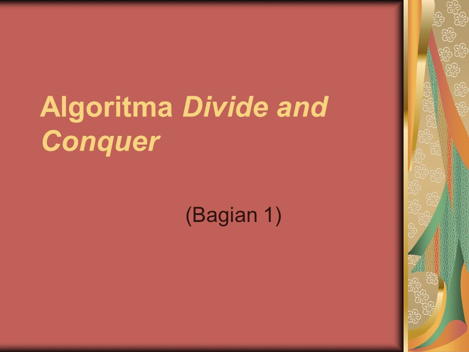 Algoritma Divide and Conquer (Bagian 1)