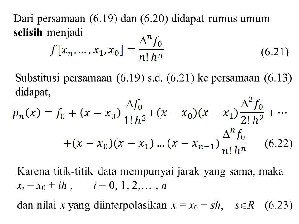 Dari persamaan (6.19) dan (6.20) didapat rumus umum selisih menjadi Substitusi persamaan (6.19) s.d. (6.21) ke persamaan (6.13) didapat, (6.21) Karena