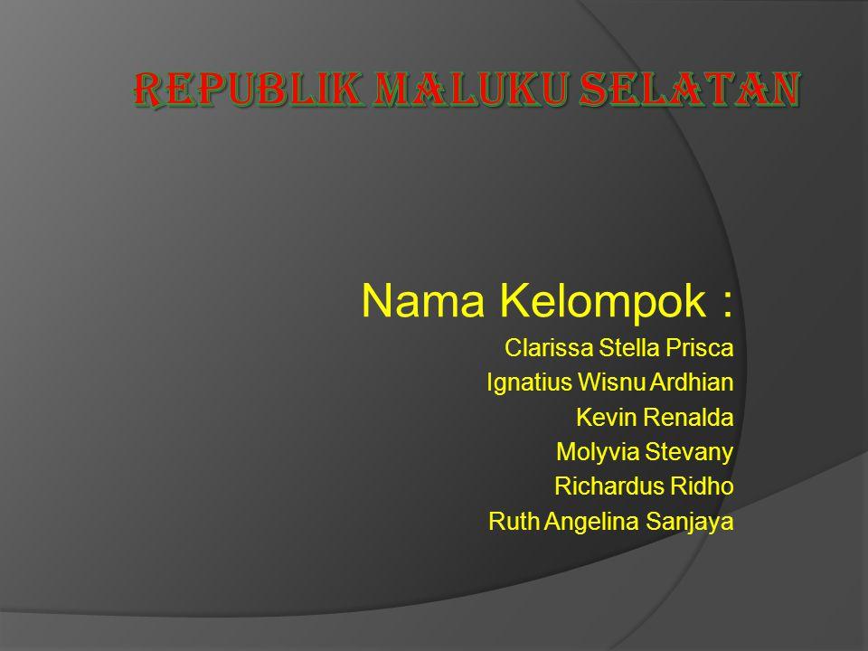 Nama Kelompok : Clarissa Stella Prisca Ignatius Wisnu Ardhian Kevin Renalda Molyvia Stevany Richardus Ridho Ruth Angelina Sanjaya