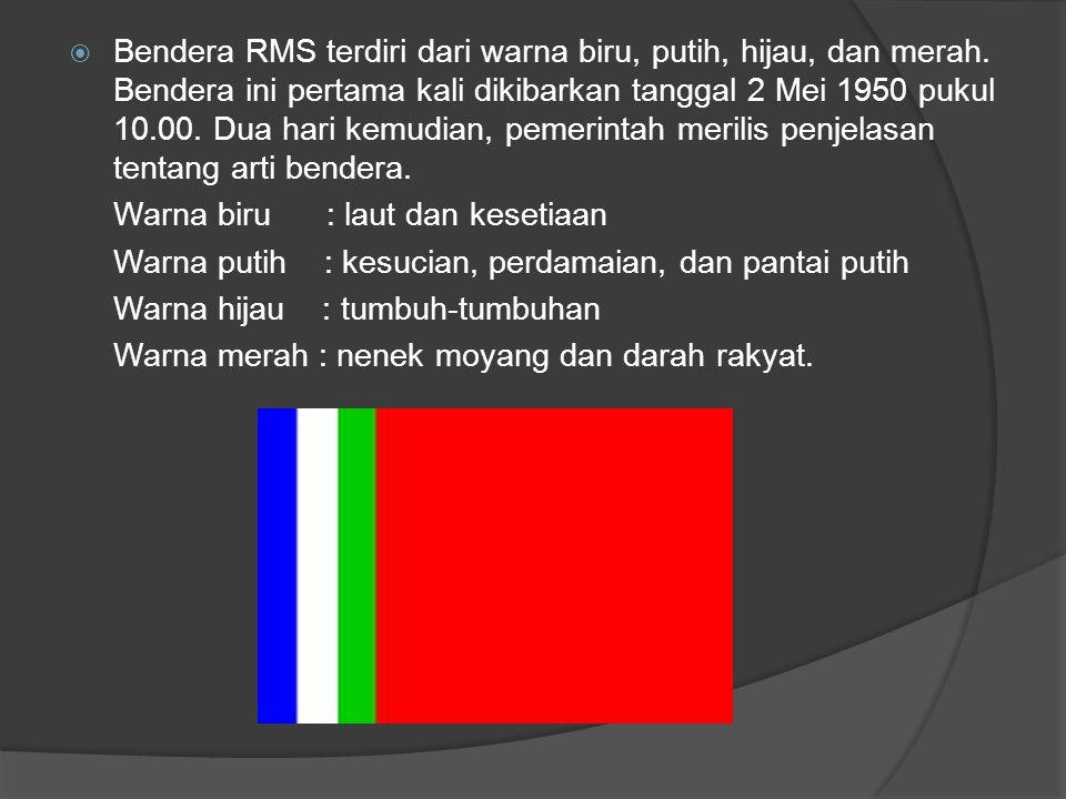  Bendera RMS terdiri dari warna biru, putih, hijau, dan merah. Bendera ini pertama kali dikibarkan tanggal 2 Mei 1950 pukul 10.00. Dua hari kemudian,