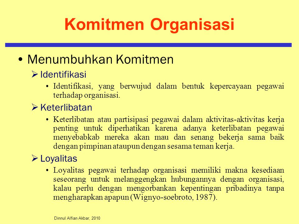 Dinnul Alfian Akbar, 2010 Komitmen Organisasi Menumbuhkan Komitmen  Identifikasi Identifikasi, yang berwujud dalam bentuk kepercayaan pegawai terhadap organisasi.