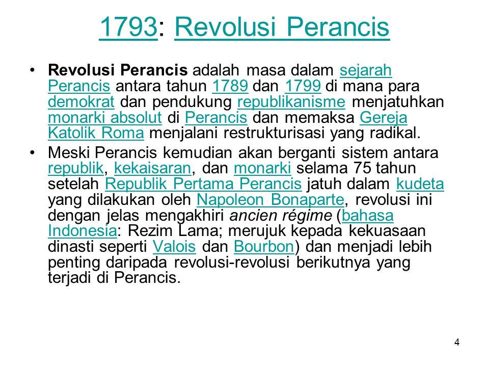 4 17931793: Revolusi PerancisRevolusi Perancis Revolusi Perancis adalah masa dalam sejarah Perancis antara tahun 1789 dan 1799 di mana para demokrat d