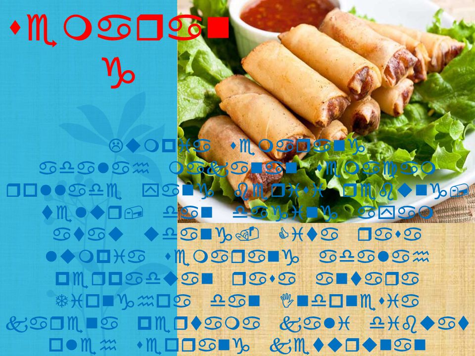 Lumpia semarang adalah makanan semacam rollade yang berisi rebung, telur, dan daging ayam atau udang. Cita rasa lumpia semarang adalah perpaduan rasa