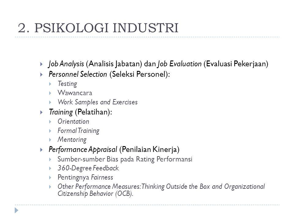 2. PSIKOLOGI INDUSTRI  Job Analysis (Analisis Jabatan) dan Job Evaluation (Evaluasi Pekerjaan)  Personnel Selection (Seleksi Personel):  Testing 