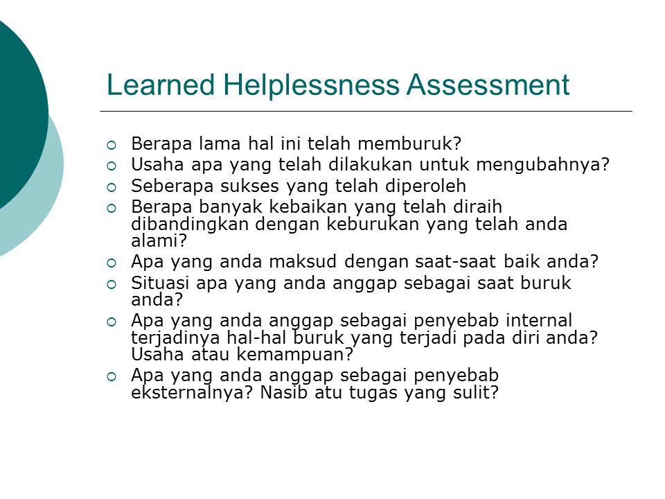 Learned Helplessness Assessment  Berapa lama hal ini telah memburuk.