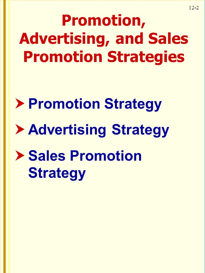 12-23 Illustrative Influences on Promotions Strategy Number and dispersion of buyers Buyers' information needs Size and importance of purchase Distribution Product Complexity Post-purchase contact required Small High Large Direct High Yes Large Low Small Channel Low No Advertising/ sales promotion driven BalancedPersonal selling driven