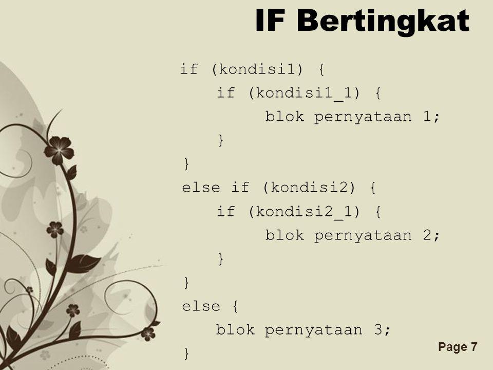 Free Powerpoint TemplatesPage 7 IF Bertingkat if (kondisi1) { if (kondisi1_1) { blok pernyataan 1; } else if (kondisi2) { if (kondisi2_1) { blok perny