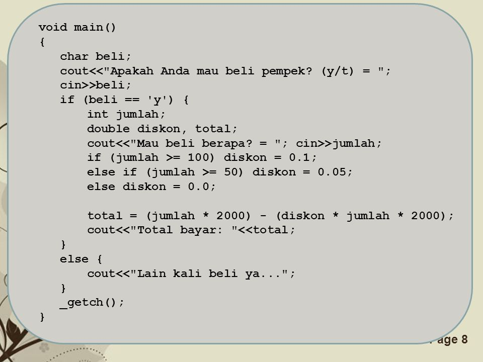 Free Powerpoint TemplatesPage 8 void main() { char beli; cout<<