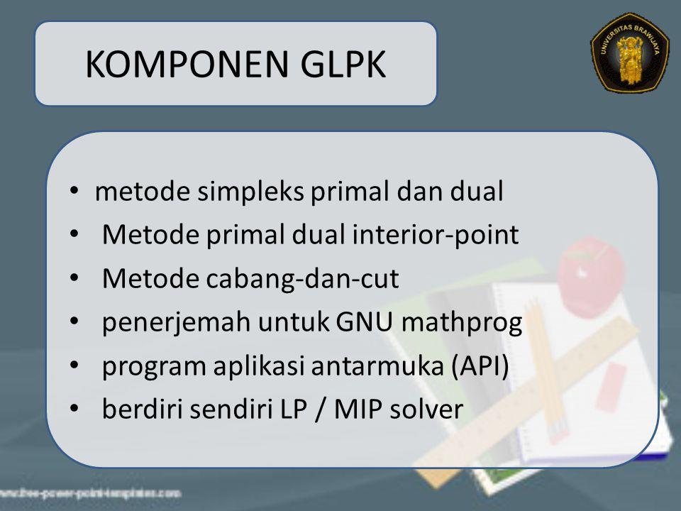 KOMPONEN GLPK metode simpleks primal dan dual Metode primal dual interior-point Metode cabang-dan-cut penerjemah untuk GNU mathprog program aplikasi antarmuka (API) berdiri sendiri LP / MIP solver