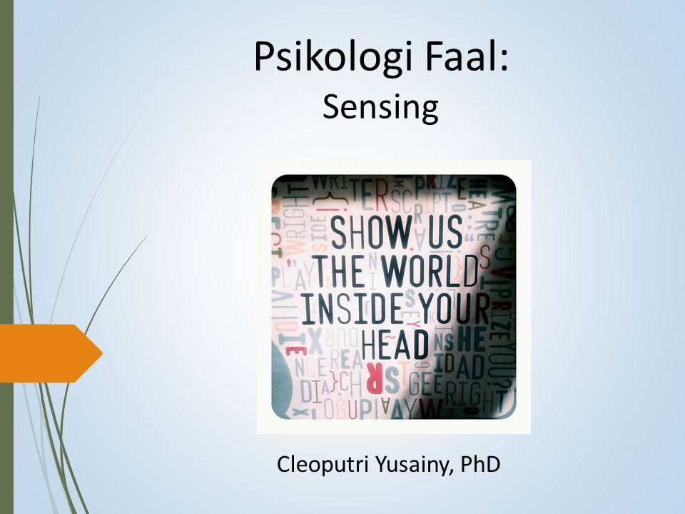 Psikologi Faal: Sensing Cleoputri Yusainy, PhD