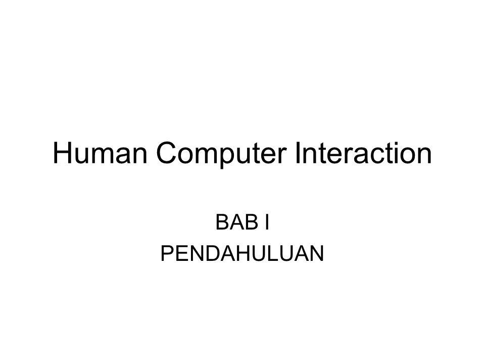 Human Computer Interaction BAB I PENDAHULUAN