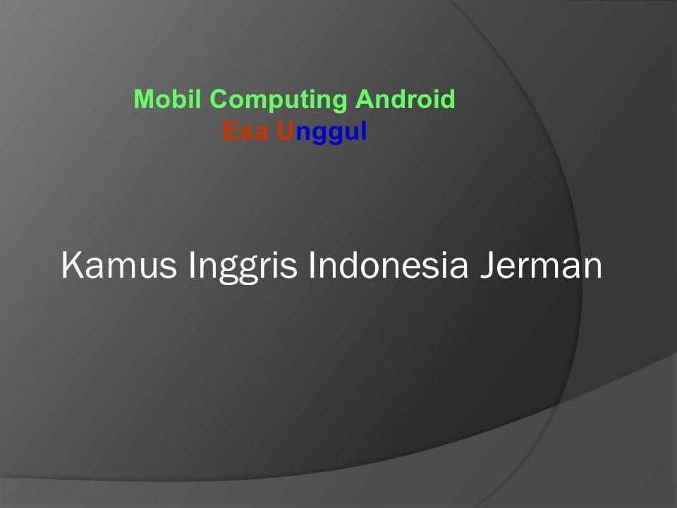 Kamus Inggris Indonesia Jerman Mobil Computing Android Esa Unggul