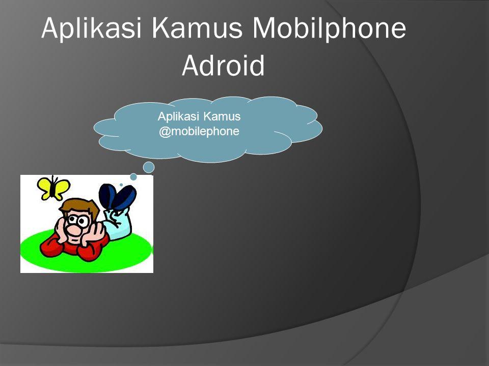 Aplikasi Kamus Mobilphone Adroid Aplikasi Kamus @mobilephone