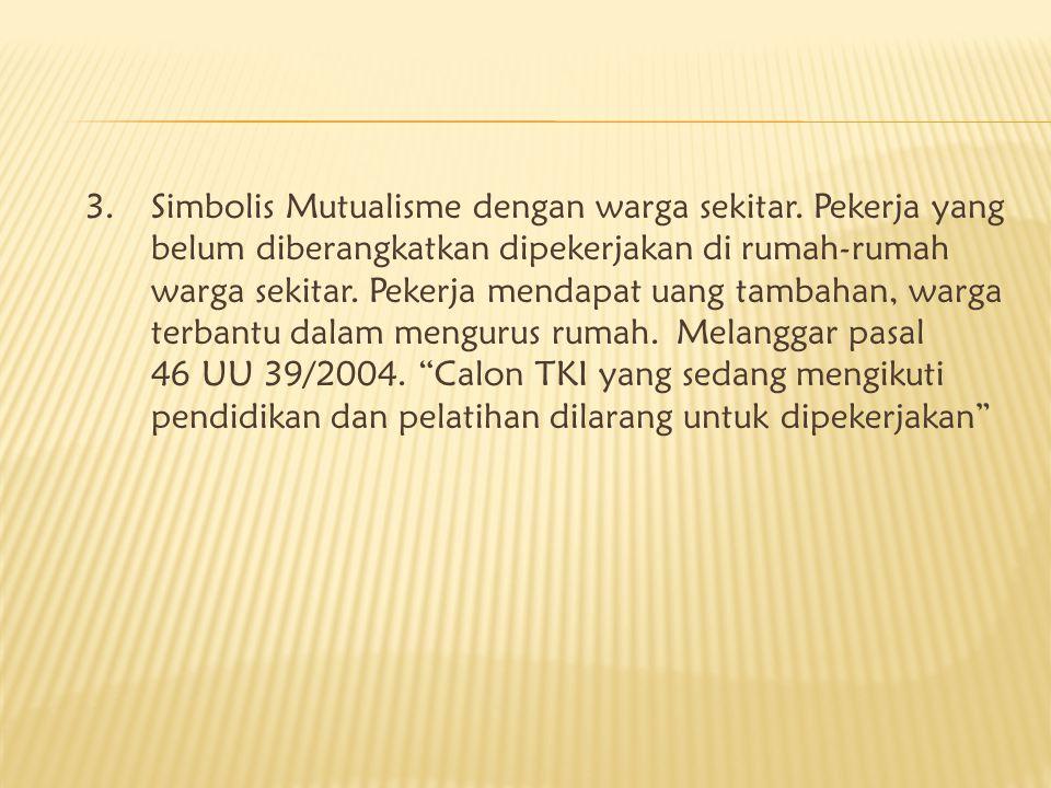 3. Simbolis Mutualisme dengan warga sekitar.