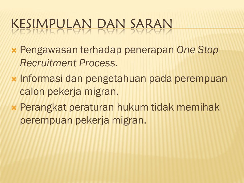  Pengawasan terhadap penerapan One Stop Recruitment Process.  Informasi dan pengetahuan pada perempuan calon pekerja migran.  Perangkat peraturan h