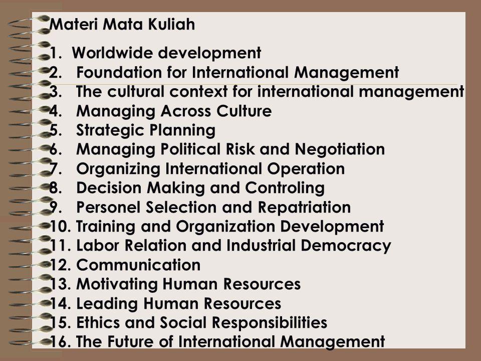 Mata kuliah ini bertujuan memberikan wawasan tentang manajemen internasional yang meliputi pandangan menyeluruh terhadap MI dan kecenderungan- kecende