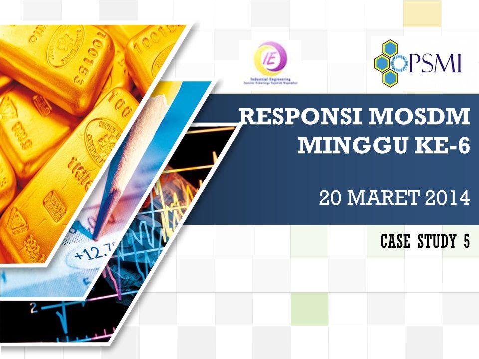 LOGO RESPONSI MOSDM MINGGU KE-6 20 MARET 2014 CASE STUDY 5