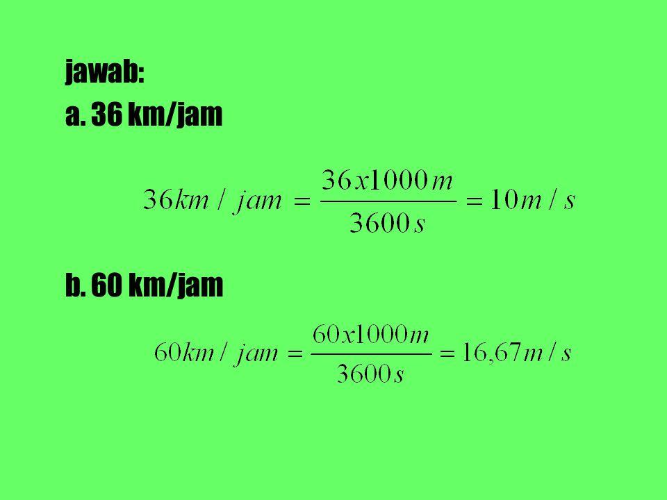3.Benarkah jika dikatakan: a.kelajuan 10 m/s ke timur sama dengan kelajuan 10 m/s ke barat.